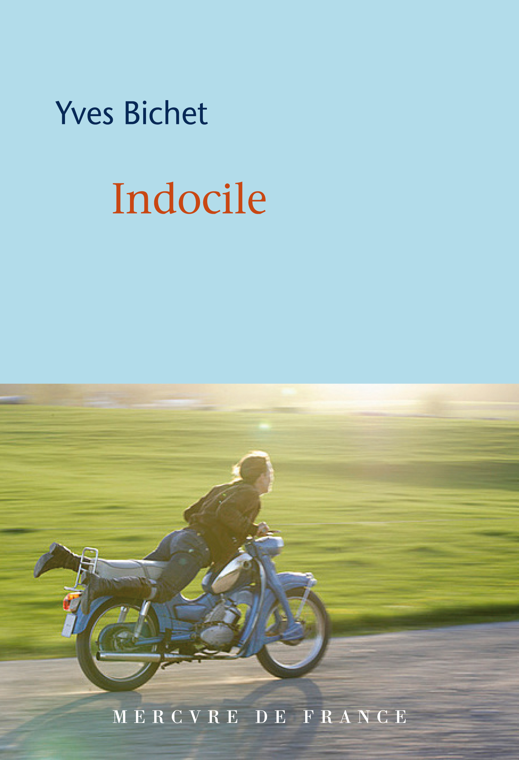 Indocile | Bichet, Yves