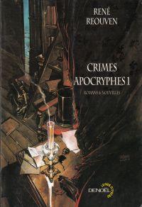 Image de couverture (Crimes apocryphes. Volume 1, Romans & nouvelles)