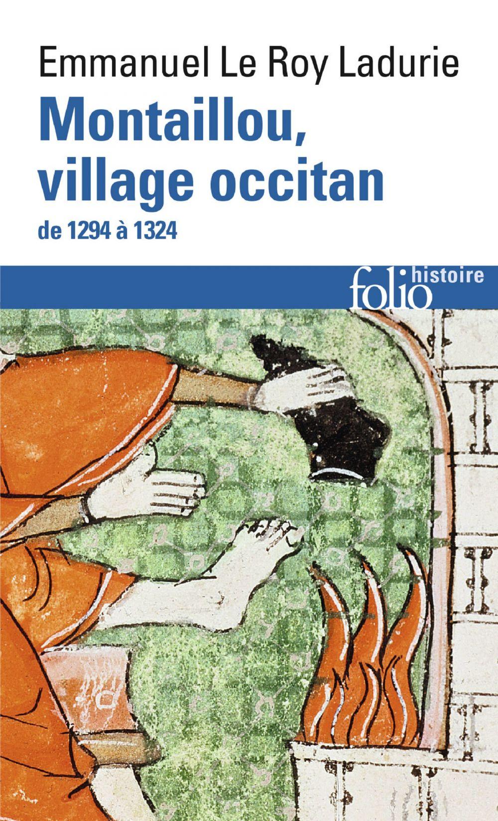 Montaillou, village occitan de 1294 à 1324   Le Roy Ladurie, Emmanuel (1929-....). Auteur