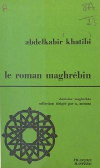 Le roman maghrébin