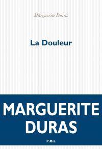 La Douleur | Duras, Marguerite. Auteur