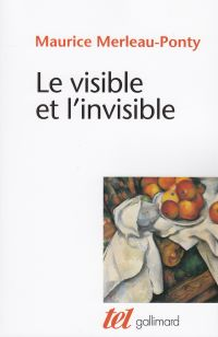 Le Visible et l'Invisible / Notes de travail | Merleau-Ponty, Maurice (1908-1961). Auteur