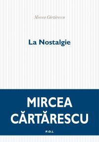 La Nostalgie   Cartarescu, Mircea (1956-....). Auteur