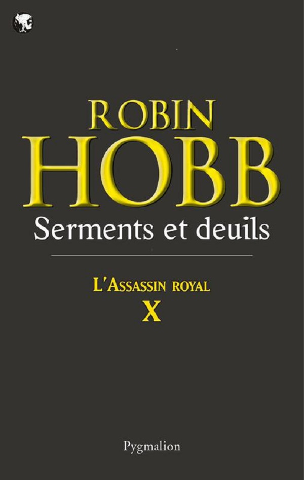 L'Assassin royal (Tome 10) - Serments et deuils | Hobb, Robin