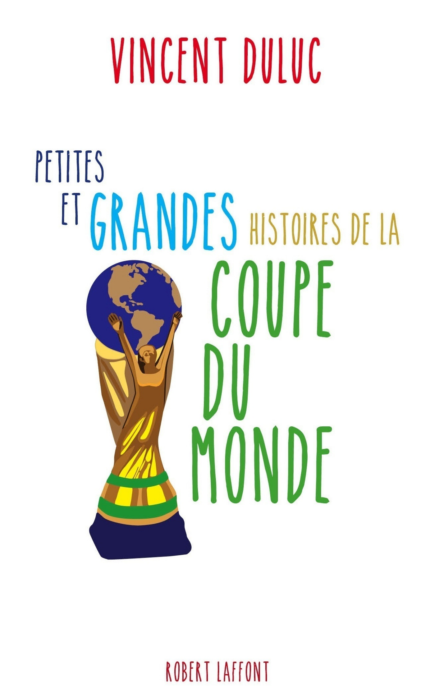 Petites et grandes histoires de la Coupe du monde | DULUC, Vincent