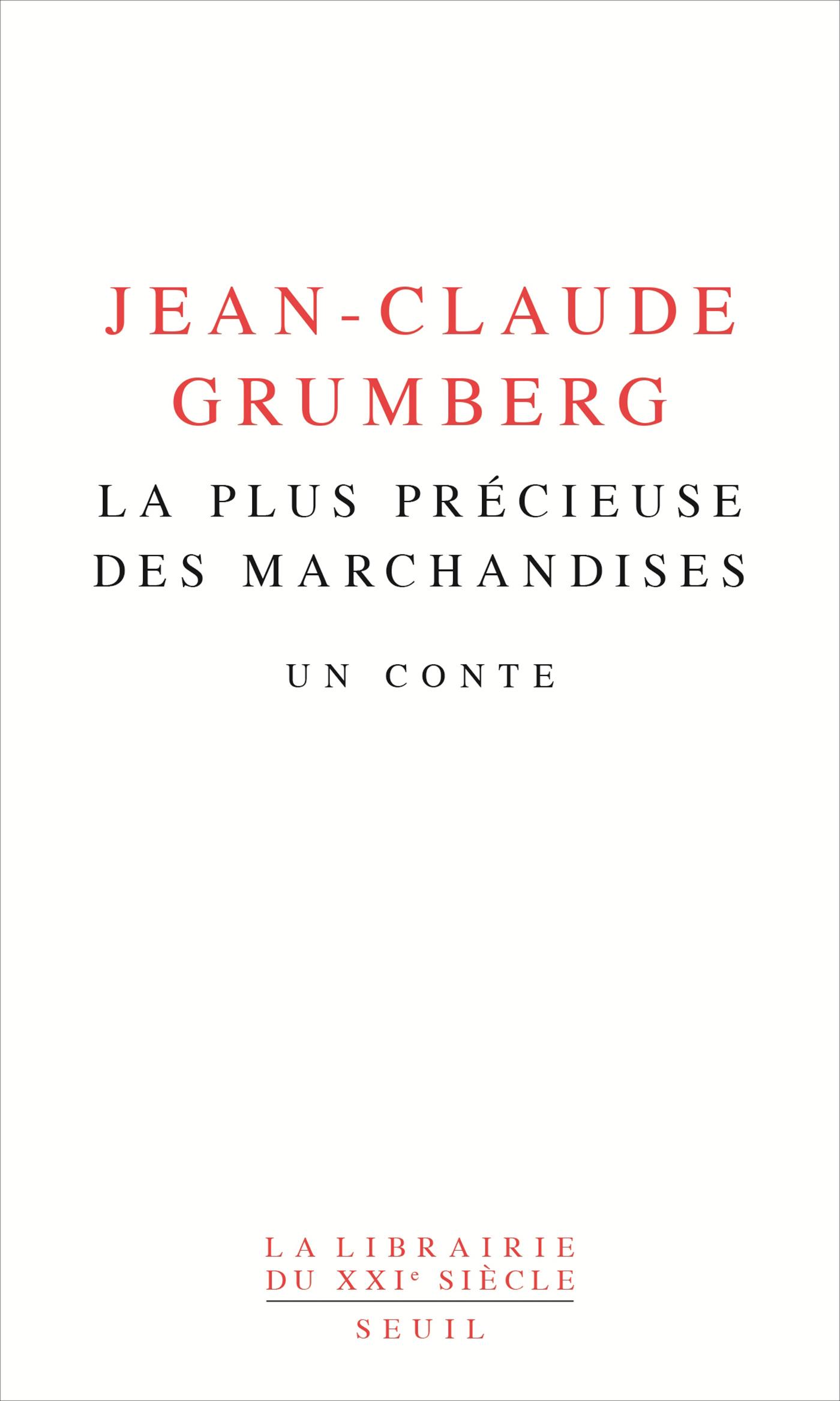 La plus précieuse des marchandises - Un conte | Grumberg, Jean-Claude
