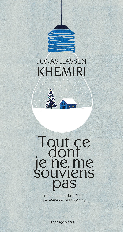 Tout ce dont je ne me souviens pas | Khemiri, Jonas Hassen