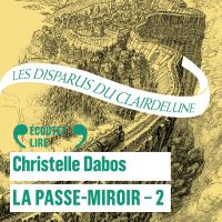 La Passe-Miroir (Livre 2) -...