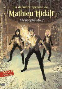 Mathieu Hidalf (Tome 5) - La dernière épreuve de Mathieu Hidalf | Mauri, Christophe. Auteur