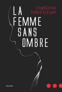 La Femme sans ombre | Féret-Fleury, Christine