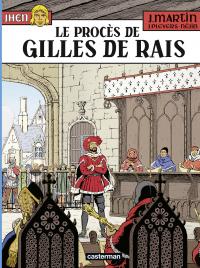 Jhen. Volume 17, Le procès de Gilles de Rais