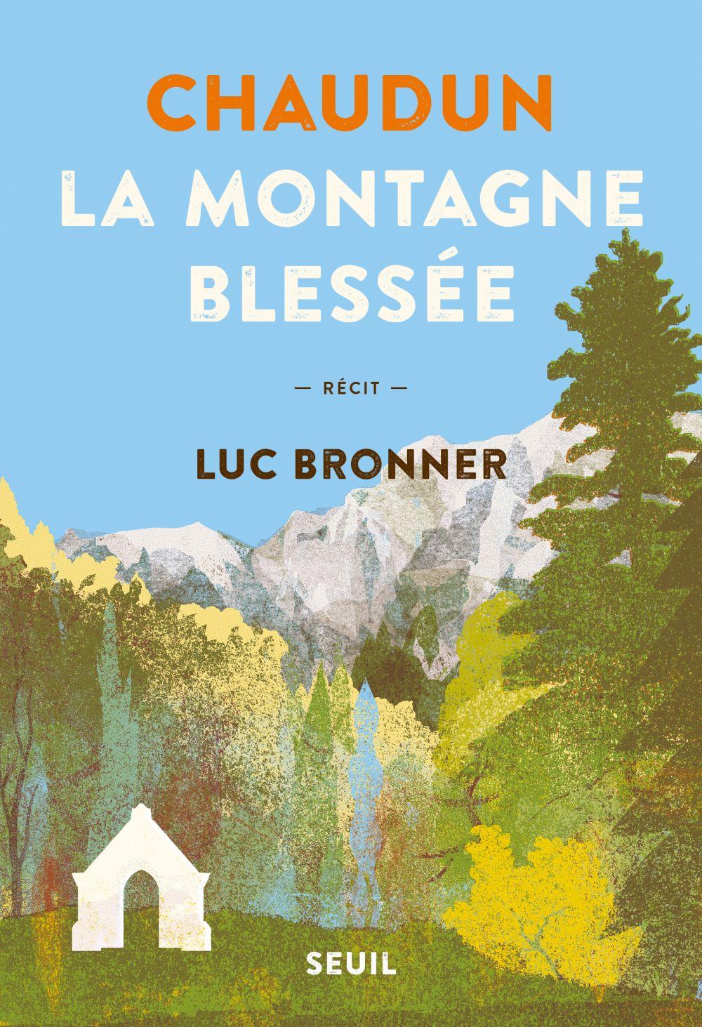 Chaudun, la montagne blessée | Bronner, Luc (1974-....). Auteur