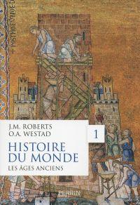 Histoire du monde Tome 1: Les âges anciens