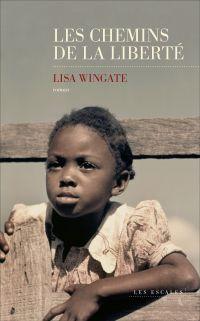 Les Chemins de la liberté | WINGATE, Lisa. Auteur