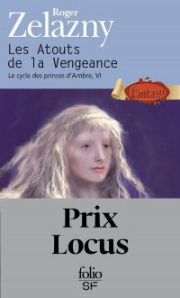 Le cycle des princes d'Ambre. Volume 6, Les atouts de la vengeance