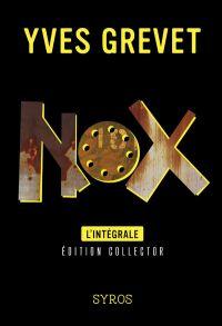 Nox, L'intégrale   Grevet, Yves. Auteur