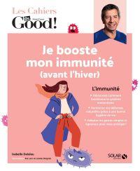 Les cahiers du Dr Good. Je booste mon immunité (avant l'hiver) ! | DELALEU, Isabelle. Auteur