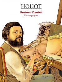 Gustave Courbet, Une biographie