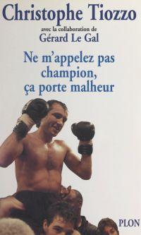 Ne m'appelez pas champion, ...