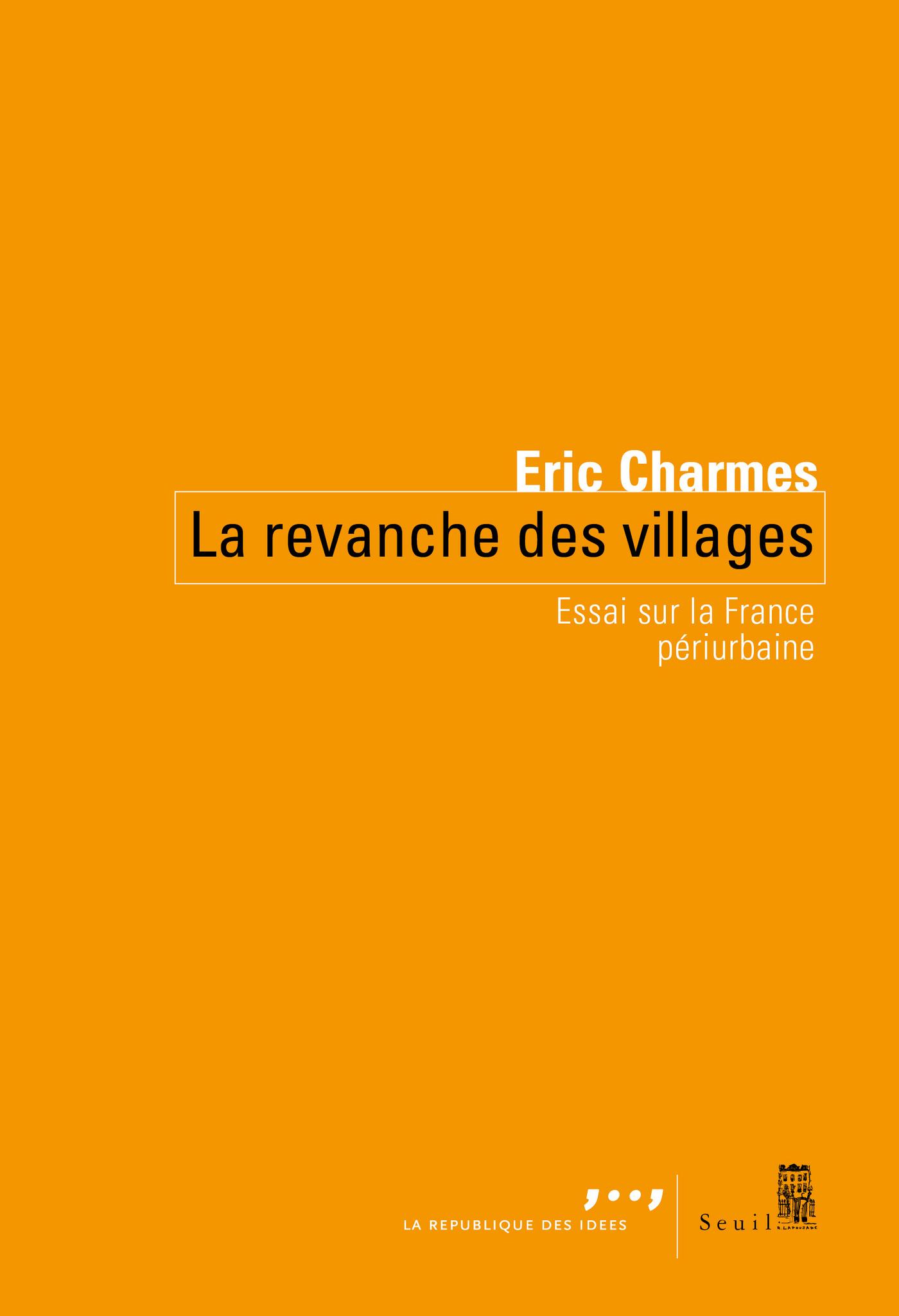La revanche des villages - Essai sur la France périurbaine | Charmes, Eric