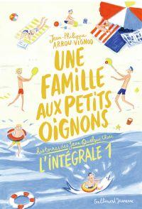 Une famille aux petits oignons - L'Intégrale 1 (Tomes 1 à 3) | Arrou-Vignod, Jean-Philippe. Auteur
