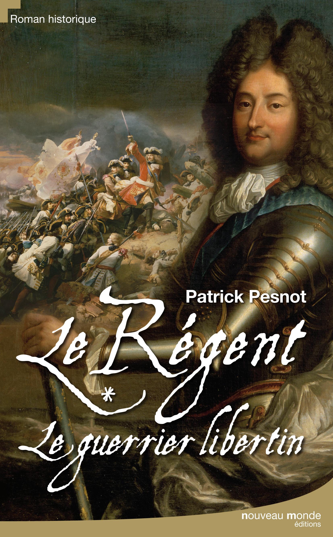 LE REGENT TOME 1 - LE GUERRIER LIBERTIN