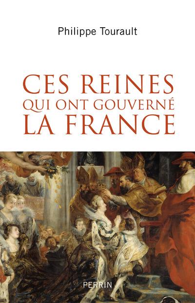 Ces reines qui ont gouverné la France