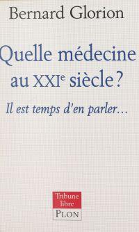 Quelle médecine au XXIe siè...