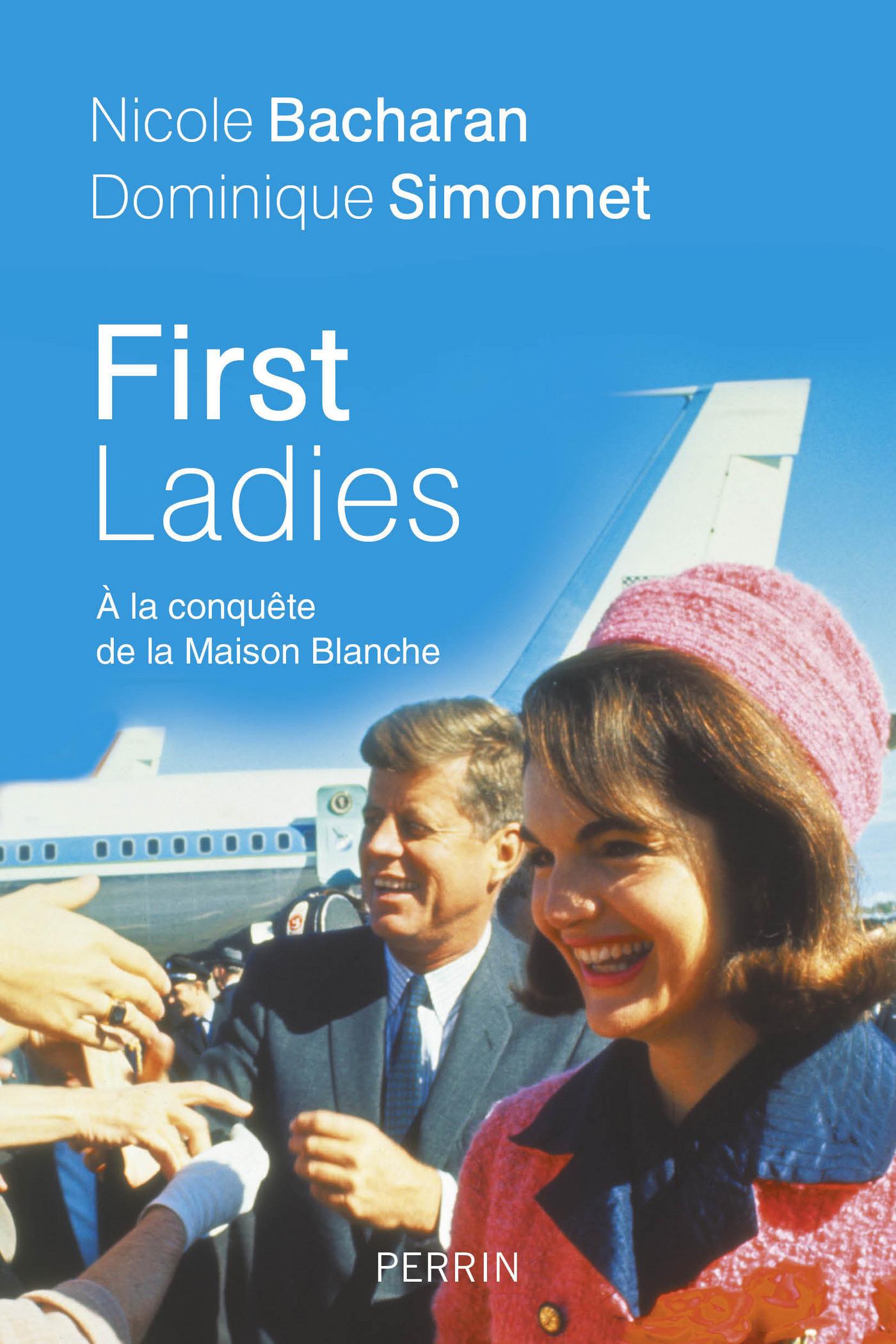 First Ladies. A la conquête de la Maison Blanche
