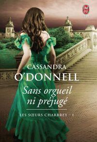 Les sœurs Charbrey (Tome 1) - Sans orgueil ni préjugé | O'Donnell, Cassandra. Auteur