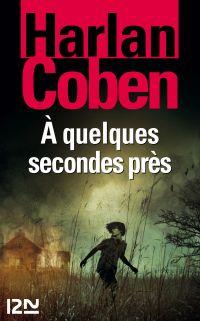 À quelques secondes près | COBEN, Harlan. Auteur