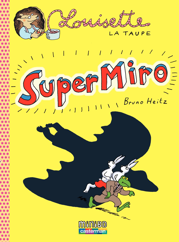 Louisette la taupe (Tome 9) - Super Miro