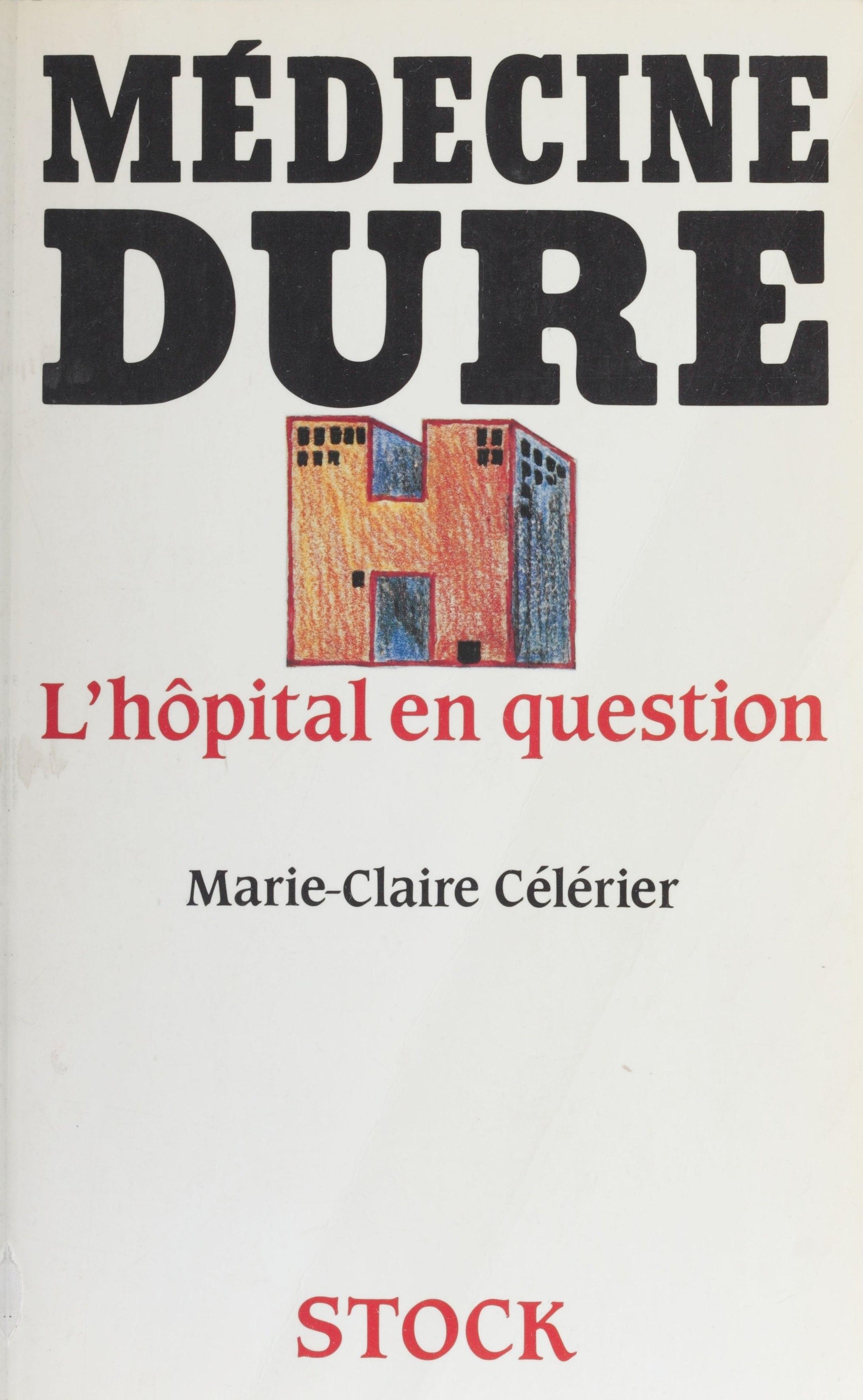 Médecine dure : l'hôpital en question