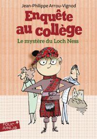 Enquête au collège (Tome 5) - Le mystère du Loch Ness | Arrou-Vignod, Jean-Philippe. Auteur