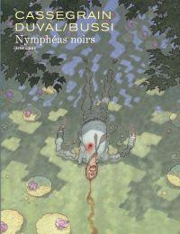 Nymphéas noirs | Cassegrain, Didier. Illustrateur