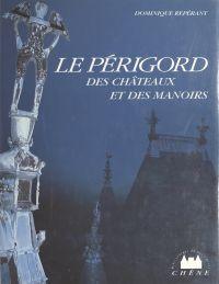 Le Périgord des châteaux et...