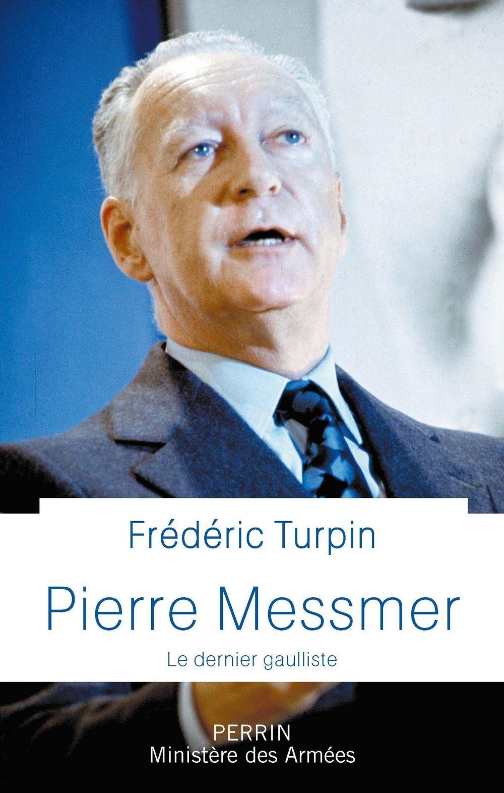 Pierre Messmer   Turpin, Frédéric. Auteur