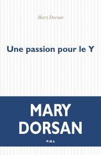 Une passion pour le Y | Dorsan, Mary (1960-....). Auteur