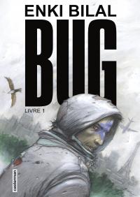Bug (Livre 1) | Bilal, Enki. Auteur