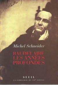 Baudelaire. Les années profondes