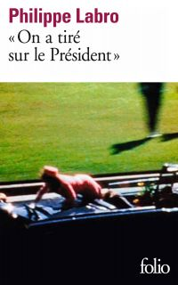 """""""On a tiré sur le Président"""" (Kennedy)"""