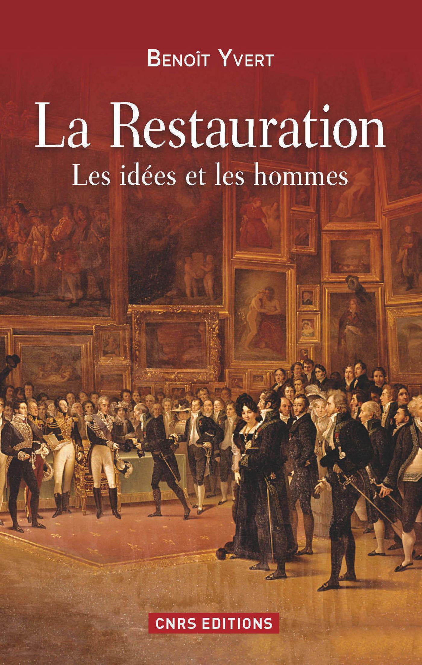 La Restauration. Les idées et les hommes