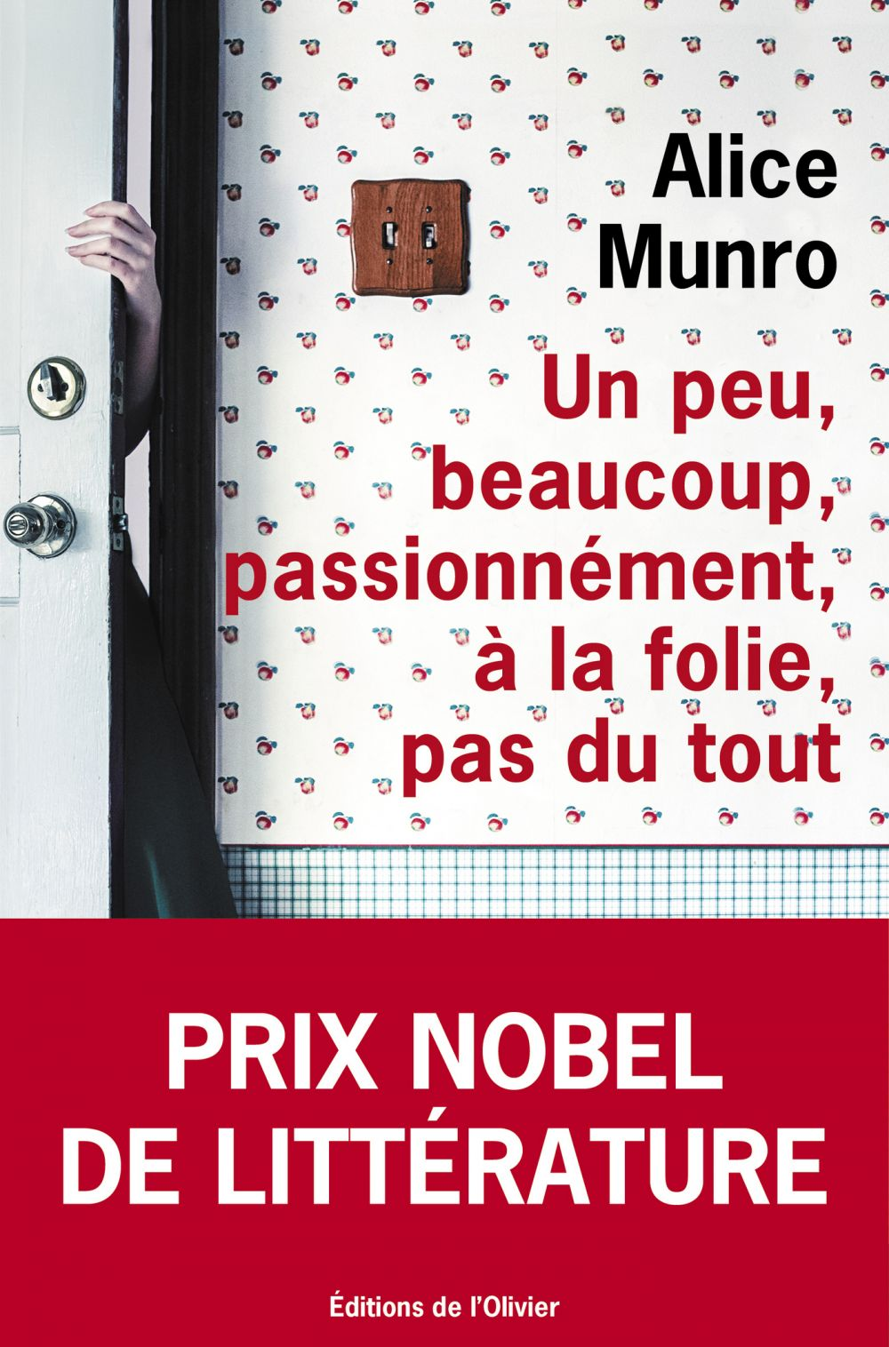 Un peu, beaucoup, passionnément, à la folie, pas du tout | Munro, Alice. Auteur