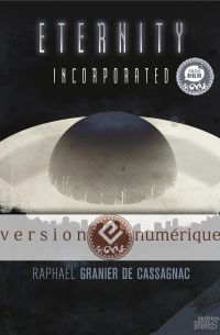 Eternity Incorporated | GRANIER DE CASSAGNAC, Raphaël. Auteur