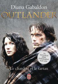 Outlander (Tome 1) - Le chardon et le tartan | Gabaldon, Diana. Auteur