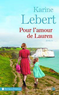 Pour l'amour de Lauren : Les Amants de l'été T. 2 | LEBERT, Karine. Auteur
