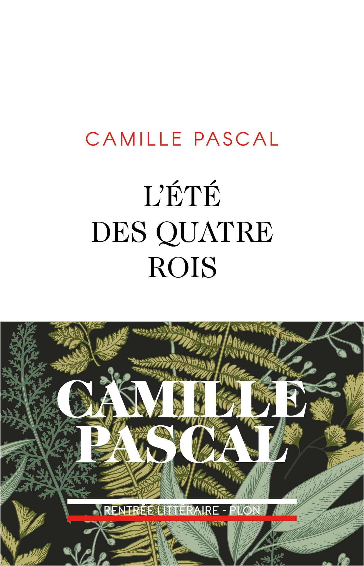 L'Eté des quatre rois | PASCAL, Camille