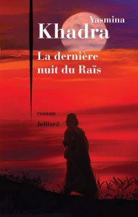 La Dernière nuit du Raïs | KHADRA, Yasmina. Auteur