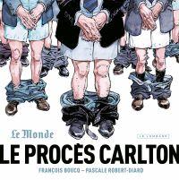 Le Procès Carlton | Robert-Diard, Pascale (1950-....). Auteur