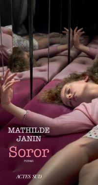 Soror | Janin, Mathilde (1983-....). Auteur